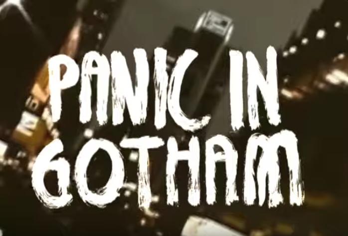PANIC IN GOTHAM