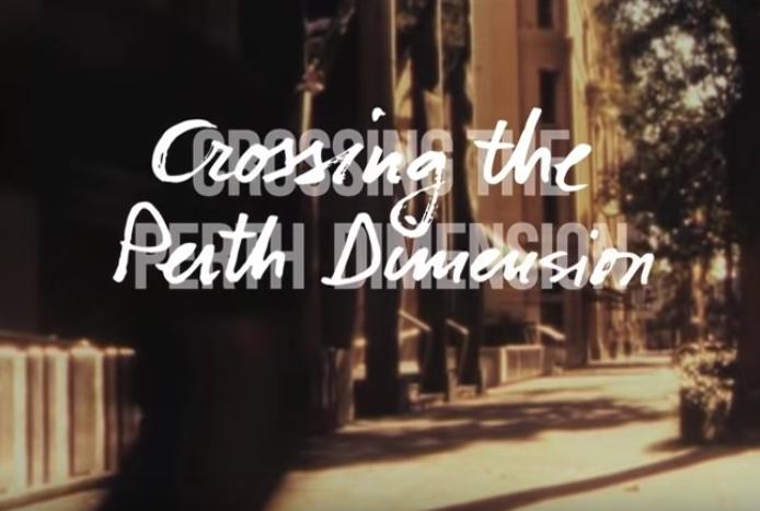CROSSING THE PERTH DIMENSION
